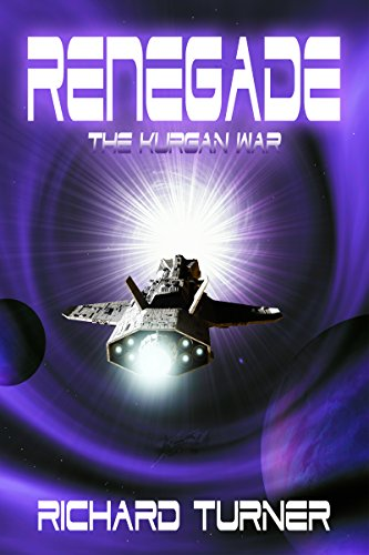Book: Renegade (The Kurgan War Book 7) by Richard Turner