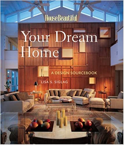Book Your Dream Home: A Design Sourcebook (House Beautiful Series)