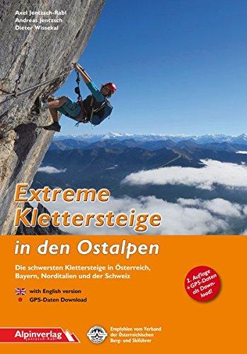 Extreme Klettersteige in den Ostalpen: Die schwersten Klettersteige in Österreich, Bayern, Norditalien und der Schweiz (Englisch) Taschenbuch – 3. Dezember 2015 Andreas Jentzsch Axel Jentzsch-Rabl Dieter Wissekal Alpinverlag