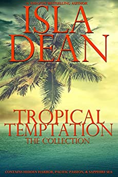 Tropical Temptation: The Collection by [Dean, Isla]