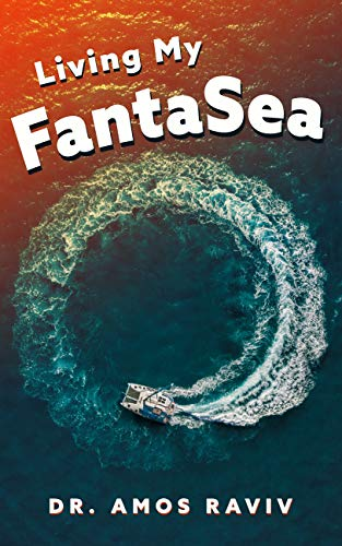 Living My Fantasea by Dr. Amos Raviv ebook deal