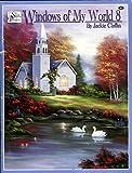 Windows of My World, Jackie Claflin, 1567705618