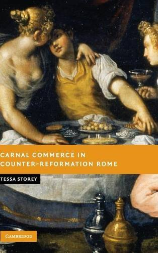 Carnal Commerce in Counter-Reformation Rome (New Studies in European History)