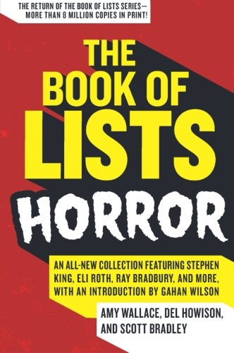The Book of Lists: Horror: An All-New Collection Featuring Stephen King, Eli Roth, Ray Bradbury, and More, with an Intro