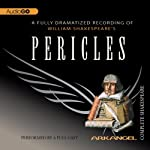Pericles: Arkangel Shakespeare | William Shakespeare