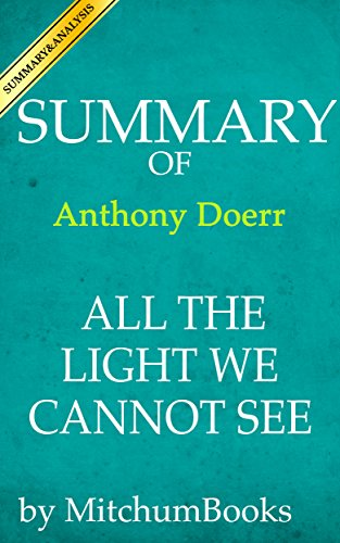 Summary of All the Light We Cannot See by Anthony Doerr