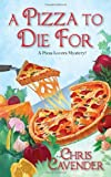 A Pizza to Die For, Chris Cavender, 0758229534