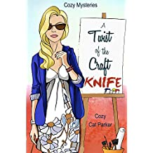 Cozy Mysteries: A Twist of the Craft Knife (Whistler's Cove Cozy Mystery Series Book 3)
