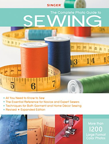 Singer Complete Photo Guide to Sewing - Revised + Expanded Edition: 1200 Full-Color How-To Photos ()