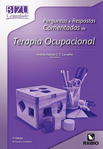 Perguntas e Respostas Comentadas de Terapia Ocupacional - Colecao Bizu Comentado PDF