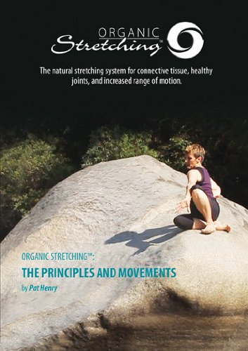Organic Stretching(tm): The Principles and - Healthy Tissues Connective