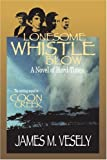 Lonesome Whistle Blow, James Vesely, 0595338321