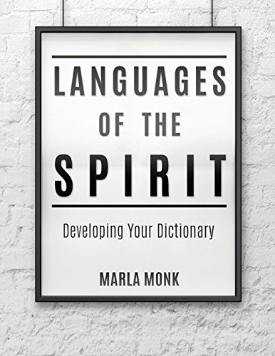 Languages of the Spirit: Developing Your Dictionary by Xulon Press