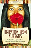 Liberation from Allergies, Chris D. Meletis, 0313358702