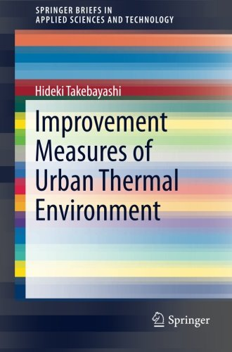 Improvement Measures of Urban Thermal Environment (SpringerBriefs in Applied Sciences and Technology) (Islands The Heat)
