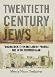 img - for Twentieth Century Jews: Forging Identity in the Land of Promise and in the Promised Land (Judaism and Jewish Life) by Monty Noam Penkower (2010-09-01) book / textbook / text book