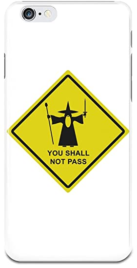 You Shall Not Pass Gandalf Warning Sign Coque Pour Iphone 6 Amazon