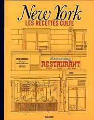 New York, les recettes culte par Marc Grossman