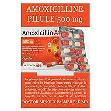 Pilule amoxicilline 500mg: La pilule puissante super active pour le traitement des infections bactériennes de la peau, des oreilles, des dents et de l'estomac, de la gonorrhée, des MST, des infections urinaires, etc.
