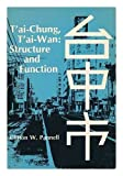 img - for T'ai-Chung, T'ai-wan: Structure and Function (University of Chicago Geography Research Papers) book / textbook / text book