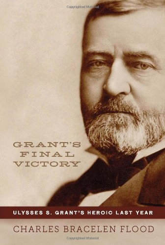 Image of Grant's Final Victory: Ulysses S. Grant's Heroic Last Year