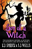 Son of a Witch (The Kilorian Sisters: A Witches of Shadow Lake Mystery)