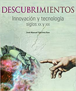 Descubrimientos. Innovación y tecnología. Siglos XX y XXI ...