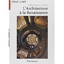 ARCHITECTURE DE LA RENAISSANCE (L') N.E.