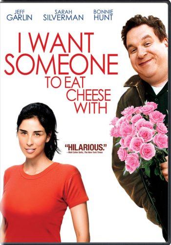 - I Want Someone to Eat Cheese With