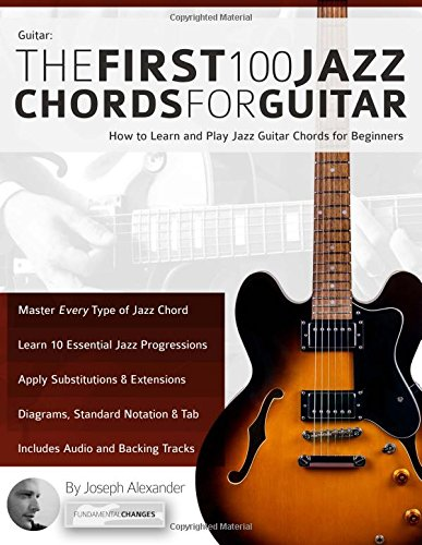 Guitar: The First 100 Jazz Chords for Guitar: How to Learn and Play ...
