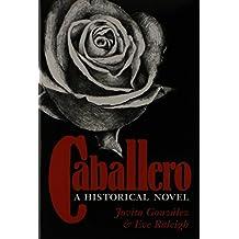 Caballero: A Historical Novel by Jovita Gonz?lez (1996-03-01)