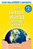 The Better World Shopping Guide: Every Dollar Makes a Difference (Better World Shopping Guide: Every Dollar Can Make a Difference)