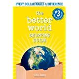 The Better World Shopping Guide: Every Dollar Makes a Difference (Better World Shopping Guide: Every Dollar Can Make a Difference) ~ Ellis Jones