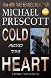 Cold Around the Heart (Bonnie Parker, PI) (Volume 1)