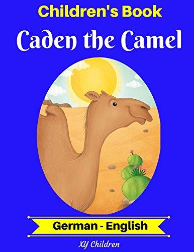 Children's Book: Caden the Camel (German-English) (German-English Bilingual Children's Book)