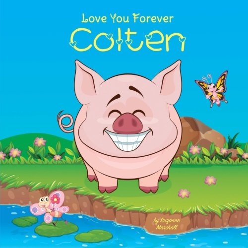 Download Love You Forever, Colten: Personalized Book: Love You Forever (I Love You Forever, Personalized Books, Personalized Gifts, Gifts for Boys) PDF