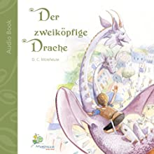 Der zweiköpfige Drache [The Two-headed Dragon]: Eine kurze Geschichte für kleine und große Leute [A short Story for Young and Old] (       UNABRIDGED) by D.C. Morehouse Narrated by Leila Ulama
