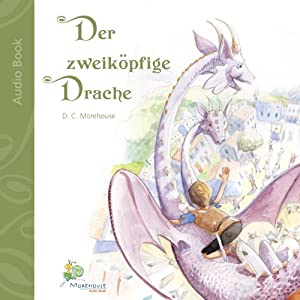 Der zweiköpfige Drache [The Two-headed Dragon] Hörbuch