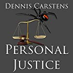 Personal Justice: A Marc Kadella Legal Mystery, Volume 5 | Dennis L Carstens