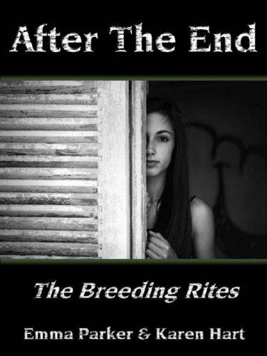 After The End: The Breeding Rites by [Parker, Emma, Hart, Karen]