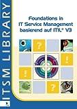 Foundations in IT Service Management: basierend auf ITIL® V3 (ITSM Library)(Schwarz-Weiß-Version)
