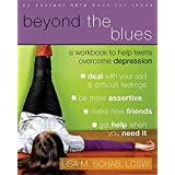 Beyond the Blues (A Workbook to Help Teens Overcome Depression)