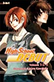 High School Debut (3-in-1 Edition), Vol. 1: Includes vols. 1, 2 & 3 Paperback February 4, 2014
