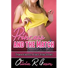 Princess and the Match: Taboo Erotica First Time Story