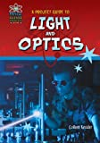 A Project Guide to Light and Optics (Physical Science Projects for Kids)
