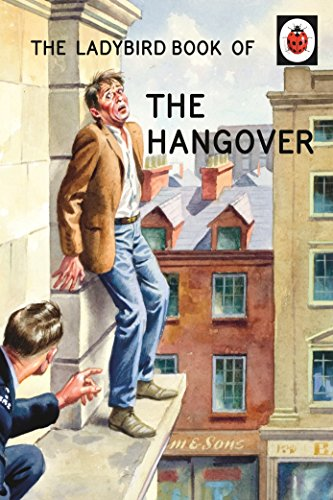 The Ladybird Book of the Hangover (Ladybirds for Grown-Ups) by [Hazeley, Jason, Morris, Joel]