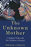 The Unknown Mother, Dielle Ciesco, 1780996314