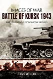 Battle of Kursk 1943 (Images of War)