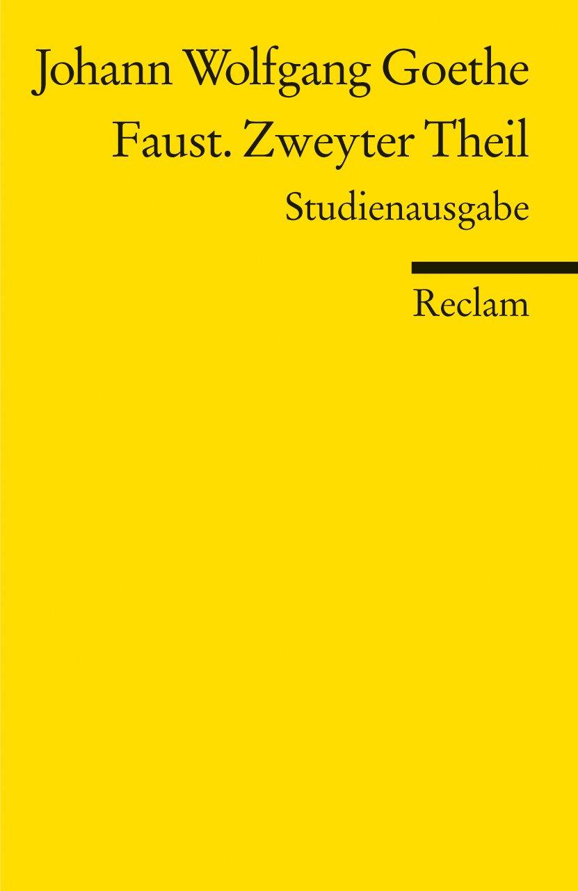 Faust. Zweyter Theil - Paralipomena: Studienausgabe (Reclams Universal-Bibliothek)