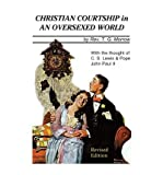 [(Christian Courtship in an Oversexed World: Revised Edition)] [Author: Rev Thomas G Morrow] published on (April, 2013)